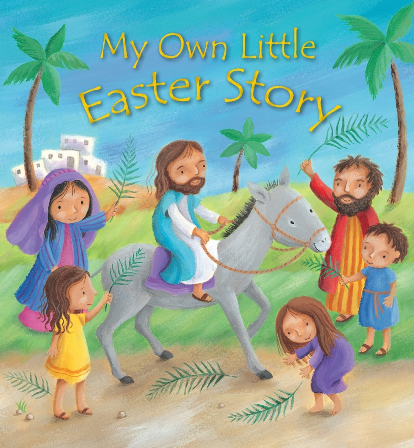 My Own Little Easter Story by Christina Goodings and Amanda Gulliver