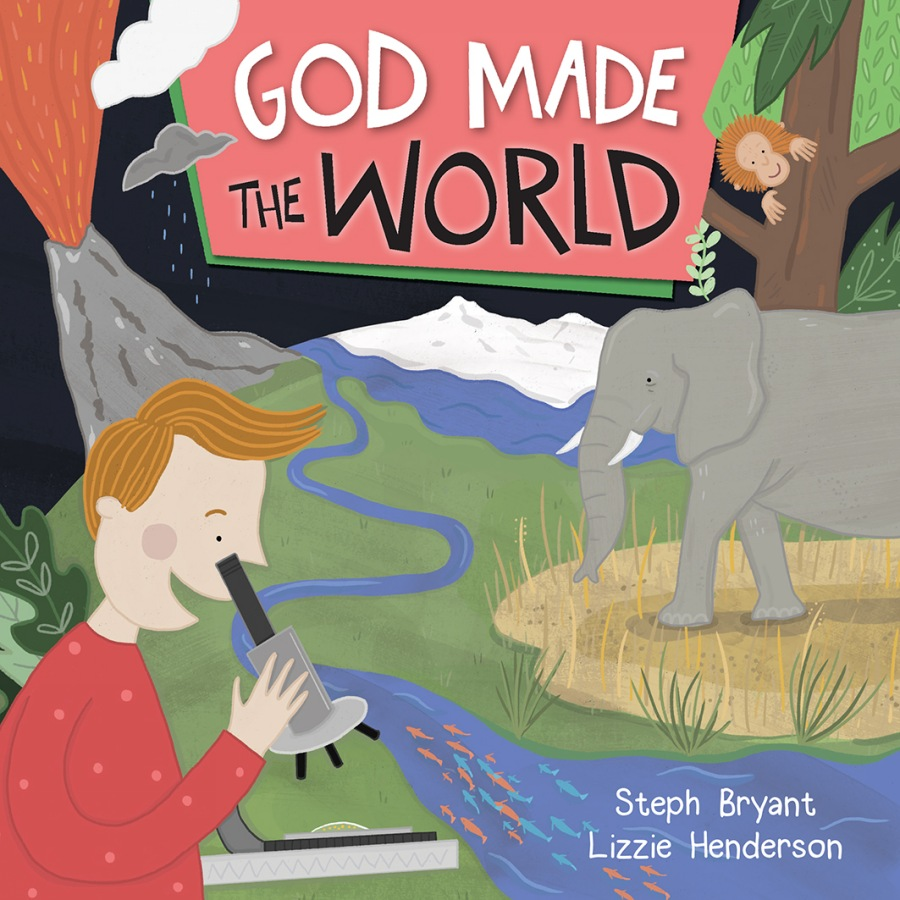 God Made the World by Steph Bryant and Lizzie Henderson
