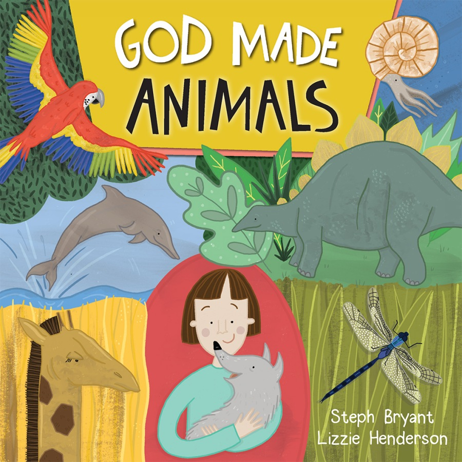 God Made Animals by Steph Bryant and Lizzie Henderson