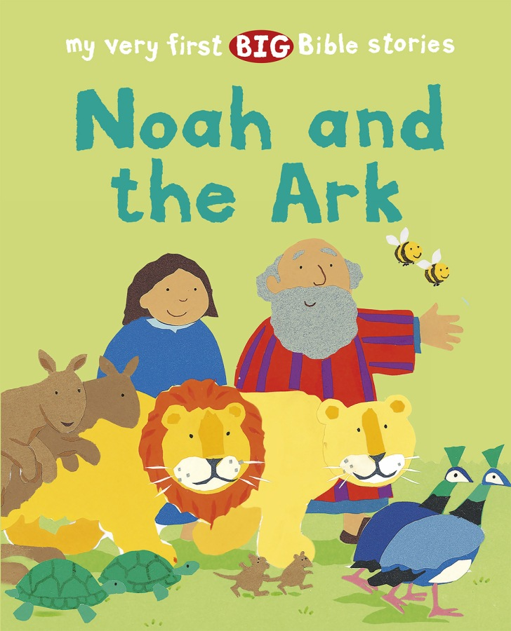 Noah and the Ark by Lois Rock and Alex Ayliffe