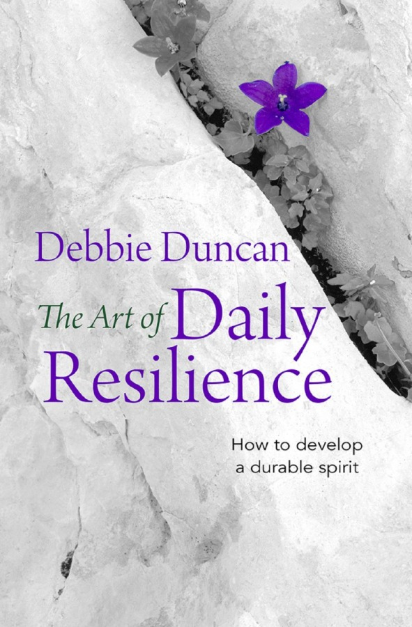 The Art of Daily Resilience by Debbie Duncan