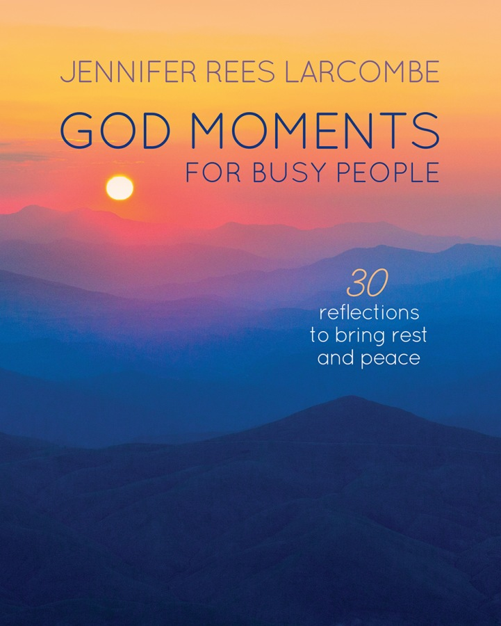 God Moments For Busy People by Jennifer Rees Larcombe