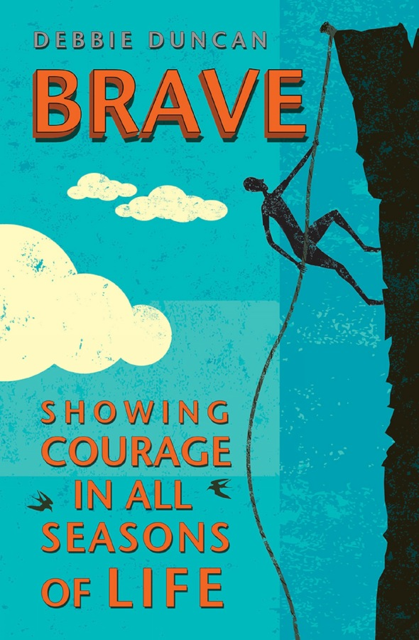 Brave Showing Courage In All Seasons of Life by Debbie Duncan