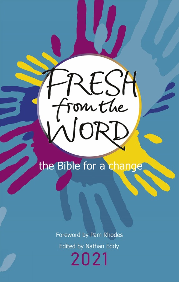 Fresh From the Word 2021 the Bible for a change by Nathan Eddy