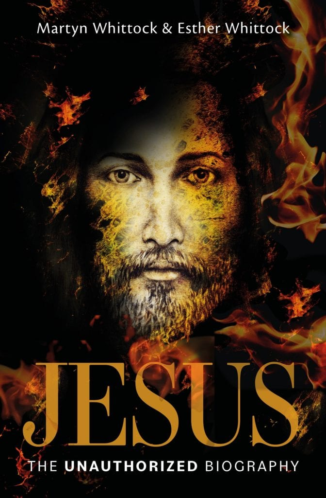 Jesus: The unauthorized biography by Martyn Whittock and Esther Whittock