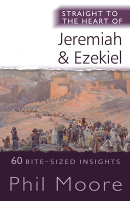 Straight to the Heart of Jeremiah and Ezekiel