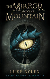 The Mirror and the Mountain by Luke Aylen