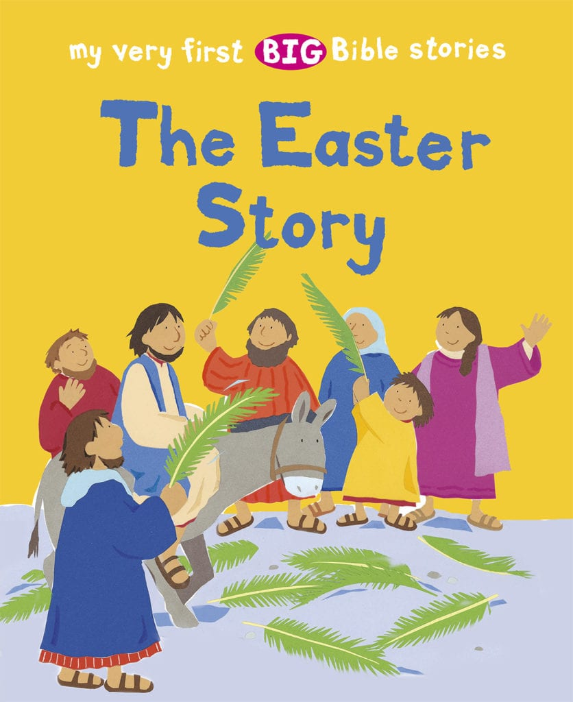 The Easter Story Lois Rock and Alex Ayliffe